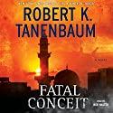 Fatal Conceit (       UNABRIDGED) by Robert K. Tanenbaum Narrated by Bob Walter