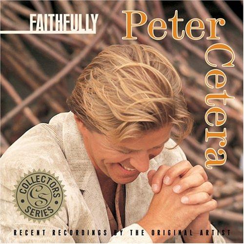 Peter Cetera - Faithfully - Zortam Music