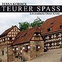Teurer Spass. Ein Jeannette Dürer Krimi Hörbuch von Tessa Korber Gesprochen von: Karen Schulz-Vobach