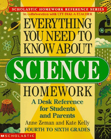 Everything You Need To Know About Science Homework (Evertything You Need To Know..), Anne Zeman, Kate Kelly