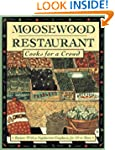 Moosewood Restaurant Cooks for a Crow...