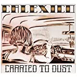 "Carried to Dustvon ""Calexico"""