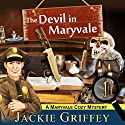 The Devil in Maryvale (A Maryvale Cozy Mystery, Book 1) Audiobook by Jackie Griffey Narrated by Erin Novotny