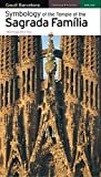 img - for Symbology of the Temple of the Sagrada Familia book / textbook / text book