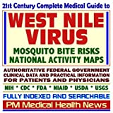 21st Century Complete Medical Guide to West Nile Virus (WNV), Mosquito Risks, National Activity Maps, Emerging...