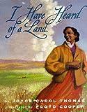 I Have Heard of a Land (Coretta Scott King Illustrator Honor Books) (0060234776) by Thomas, Joyce Carol