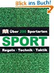 Sport: Regeln Technik Taktik �ber 200...