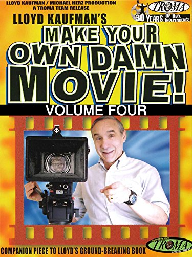 Make Your Own Damn Movie! Volume 4