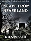 ESCAPE FROM NEVERLAND (Lord of the Wyrde Woods Book One)