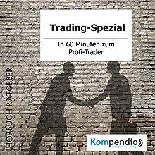 Trading-Spezial: In 60 Minuten zum Profi-Trader Hörbuch von Robert Sasse, Yannick Esters Gesprochen von: Yannick Esters