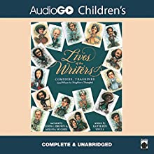 Lives of the Writers: Comedies, Tragedies (and What the Neighbors Thought) Audiobook by Kathleen Krull Narrated by John C. Brown, Melissa Hughes