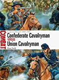 Confederate Cavalryman vs Union Cavalryman: Eastern Theater 1861-65