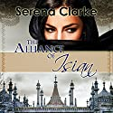 The Alliance of Isian: The Isian Series, Book 2 Audiobook by Serena Clarke Narrated by Carolyn Kashner