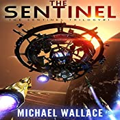 The Sentinel: The Sentinel Trilogy, Book 1 | Michael Wallace