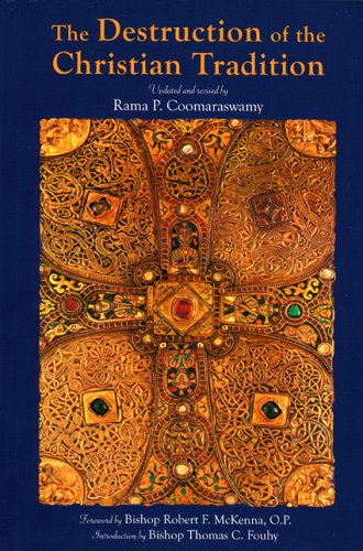 The Destruction of the Christian Tradition, Updated and Revised, RAMA P. COOMARASWAMY