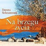 Na brzegu zycia   Dorota Schrammek
