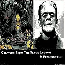 Creature from the Black Lagoon & Frankenstein Audiobook by Jeffrey Jeschke Narrated by Robert Barbere