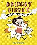 Joe Berger Bridget Fidget Hold on Tight