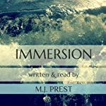 Immersion: Immersion Trilogy (       UNABRIDGED) by M. J. Prest Narrated by M. J. Prest