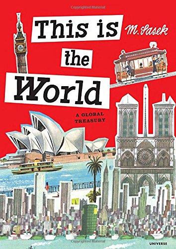 This Is the World: a Global Treasury Miroslav Sasek /Anglais