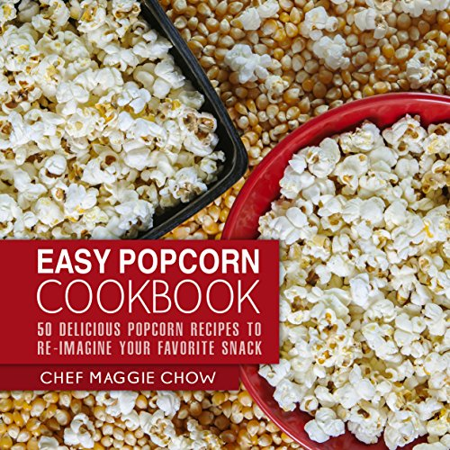 Easy Popcorn Cookbook: 50 Delicious Popcorn Recipes to Re-Imagine Your Favorite Snack (Popcorn Recipes, Popcorn Cookbook, Corn Recipes, Corn Cookbook, Snack Recipes, Snack Cookbook Book 1) (Corn Chow compare prices)
