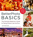 img - for BetterPhoto Basics: The Absolute Beginner's Guide to Taking Photos Like a Pro book / textbook / text book