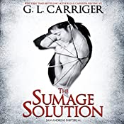 The Sumage Solution: San Andreas Shifters, Book 1 | [G. L. Carriger]