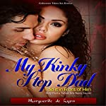 My Kinky Step Dad: I Did It in Front of Him   Marguerite de Lyon
