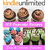 Cupcake Cookbook: 103 Simple and Delicious Cupcake Recipes (Cupcake cookbook, Cupcake recipes, Cupcake, Cupcake recipe book) (English Edition)
