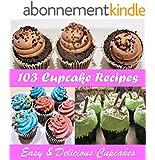 Cupcake Cookbook: 103 Simple and Delicious Cupcake Recipes (Cupcake cookbook, Cupcake recipes, Cupcake, Cupcake recipe book) (English Edition)