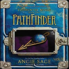 PathFinder: TodHunter Moon, Book 1 (       UNABRIDGED) by Angie Sage Narrated by Nicola Barber
