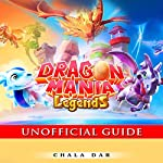 Dragon Mania Legends Unofficial Guide | Chala Dar