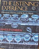 The Listening Experience: Elements, Forms, and Styles in Music (0028721306) by James P. O'Brien
