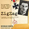 Zigzag: The Incredible Wartime Exploits of Double Agent Eddie Chapman Audiobook by Nicholas Booth Narrated by Roger Davis