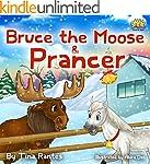 Children's book:BRUCE THE MOOSE &PRAN...
