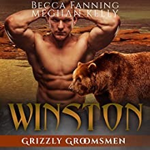 Winston: Grizzly Groomsmen, Book 3 Audiobook by Becca Fanning Narrated by Meghan Kelly
