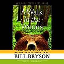 A Walk in the Woods: Rediscovering America on the Appalachian Trail Audiobook by Bill Bryson Narrated by Rob McQuay