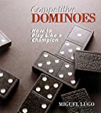 Competitive Dominoes: How To Play Like A Champion