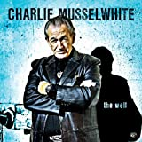 echange, troc Charlie Musselwhite - The Well