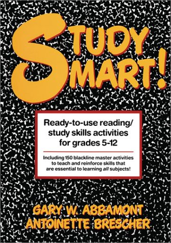 Study Smart!: Ready-to-Use Reading/Study Skills Activities for Grades 5-12