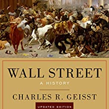 Wall Street: A History, Updated Edition Audiobook by Charles R. Geisst Narrated by Stephen McLaughlin