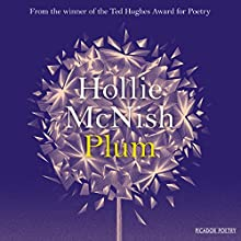 Plum Audiobook by Hollie McNish Narrated by Hollie McNish