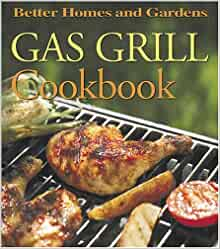Gas Grill Cookbook Better Homes and GardensR Jennifer