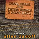 Food, Girls, and Other Things I Can't Have | Allen Zadoff