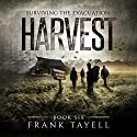 Harvest: Surviving the Evacuation, Book 6 Audiobook by Frank Tayell Narrated by Fiona Hardingham