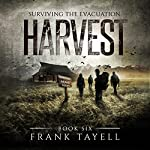 Harvest: Surviving the Evacuation, Book 6 | Frank Tayell