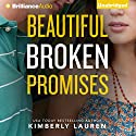 Beautiful Broken Promises: Broken Series, Book 3 (       UNABRIDGED) by Kimberly Lauren Narrated by Eva Kantor