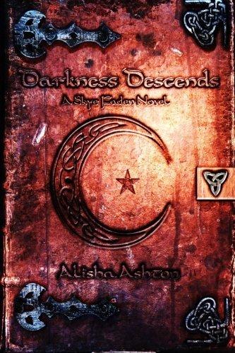 Darkness Descends: A Skye Faden Novel by Alisha Ashton (2014-07-23)