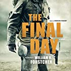 The Final Day Audiobook by William R. Forstchen Narrated by Bronson Pinchot