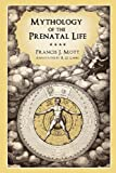 img - for Mythology of the Prenatal Life book / textbook / text book